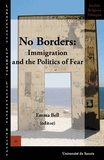 Emma Bell - No borders : immigration and the politics of fear.