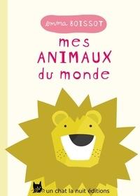Emma Boissot - Mes animaux du monde.