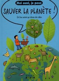 Emma Brownjohn - Moi aussi, je peux sauver la planète ! - Un livre animé qui donne des idées.