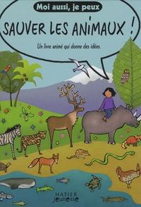Emma Brownjohn - Moi aussi, je peux sauver les animaux ! - Un livre animé qui donne des idées.