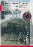 Emma C. Spary - Le jardin d'utopie - L'histoire naturelle en France de l'Ancien Régime à la Révolution.