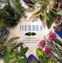 LE GRAND LIVRE DES HERBES. Le guide pratique de la culture, du séchage et des vertus de plus de 50 herbes.pdf
