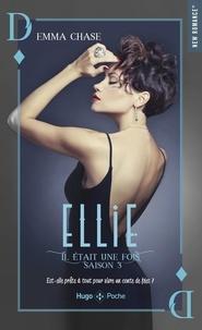 Emma Chase - Il était une fois Tome 3 : Ellie.