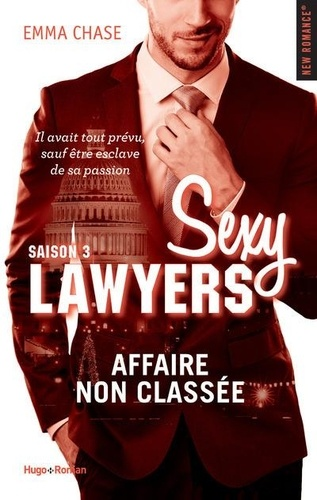 Emma Chase - Sexy Lawyers Tome 3 : Affaire non classée.