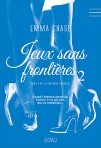 Emma Chase - Tangled Tome 2 : Jeux sans frontières.