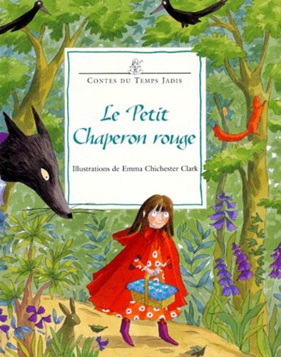 Emma Chichester Clark - Le petit chaperon rouge.