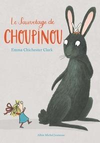 Emma Chichester Clark - Le Sauvetage de Choupinou.