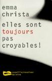Emma Christa - Elles sont toujours pas croyables !.