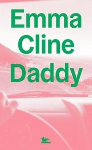 Emma Cline - Daddy.