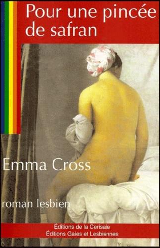 Emma Cross - Pour une pincée de safran.