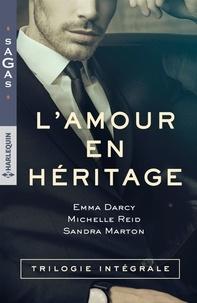 Emma Darcy et Michelle Reid - L'amour en héritage - Défi pour un séducteur - Brûlante confrontation - Un désir enivrant.