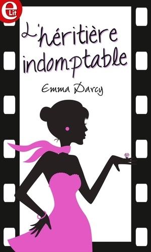 Emma Darcy - L'héritiere indomptable.