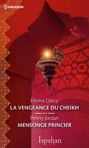 Emma Darcy et Penny Jordan - La vengeance du cheikh - Mensonge princier.