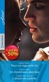 Emma Darcy et India Grey - Pour un regard de lui ; Un mystérieux play-boy ; L'amant du castello.