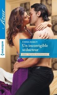Emma Darcy - Un incorrigible séducteur - T1 & T2 - Secrets australiens.