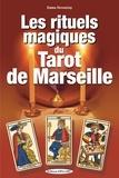 Emma Decourtay - Les rituels magiques du Tarot de Marseille.