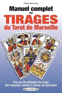 Emma Decourtay - Manuel complet des tirages du Tarot de Marseille.