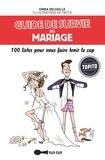 Emma Delvaille - Guide de survie du mariage - 100 listes pour vous faire tenir le cap.
