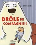 Emma Dodd - Drôle de compagnie !.