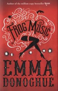 Emma Donoghue - Frog Music.