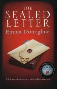 Emma Donoghue - The Sealed Letter.