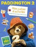 Emma Drage - Mon cahier d'activités Paddington 2 - Des énigmes, des jeux et plein d'autres surprises !.