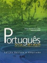 Emma Eberlein O-F Lima et Samira-A Iunes - Português Via Brasil - Um curso avançado para estrangeiros.