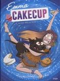 Emma et Pauline Roland - Emma CakeCup Tome 2 : Retour vers le passé.