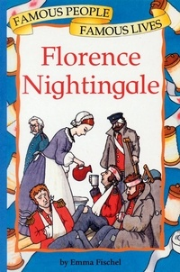 Emma Fischel - Florence Nightingale - Famous People, Famous Lives.