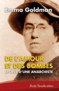 Emma Goldman - De l'amour et des bombes - Epopée d'une anarchiste.