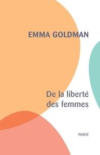 Emma Goldman - De la liberté des femmes.