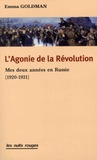 Emma Goldman - L'agonie de la révolution - Mes deux années en Russie (1920-1921).