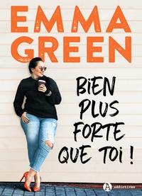 Emma Green - Bien plus forte que toi !.