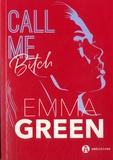 Emma Green - Call me bitch.