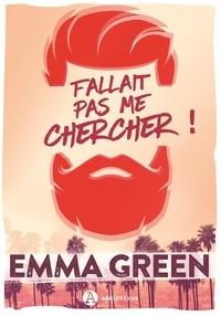 Emma Green - Fallait pas me chercher !.