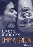 Emma Green - Love me if you can.