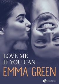 Emma Green - Love me if you can - L'intégrale.