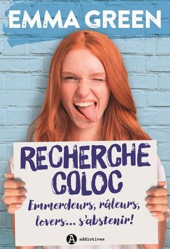 Emma Green - Recherche coloc : emmerdeurs, râleurs, lovers… s'abstenir !.