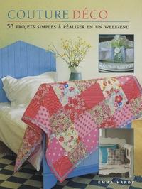 Emma Hardy - Couture déco - 50 projets simples à réaliser en  un week-end.