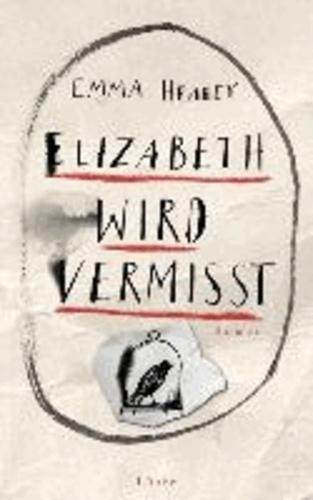 Emma Healey - Elizabeth wird vermisst.