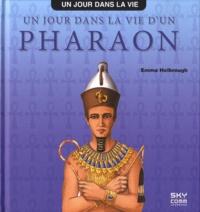 Un jour dans la vie d'un pharaon - Emma Helbrough  