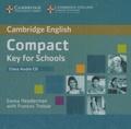 Emma Heyderman et Frances Treloar - Cambridge English Compact Key for Schools - Class Audio CD. 1 CD audio