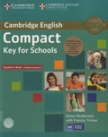Emma Heyderman et Frances Treloar - Cambridge English Compact Key for Schools - Student's Book without Answers, Workbook without Answers. 1 Cédérom + 1 CD audio