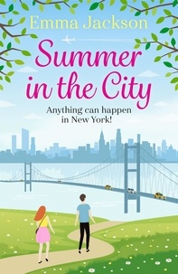 Emma Jackson - Summer in the City - A laugh-out-loud romantic comedy.