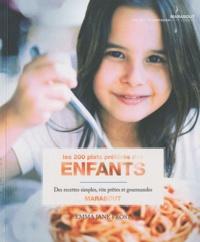 Emma Jane Frost - Les 200 plats préférés des enfants.