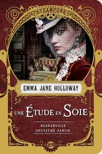 Emma-Jane Holloway - L'affaire Baskerville  : Une étude en Soie - Deuxième partie.