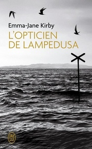 Emma-Jane Kirby - L'opticien de Lampedusa.