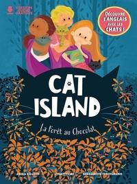 Emma Kausch et Bergamote Trottemenu - Cat island  : La fôret au chocolat.