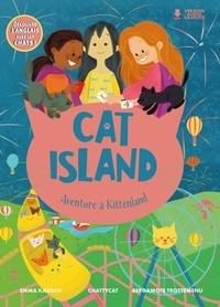 Emma Kausch et Bergamote Trottemenu - Cat Island - Bienvenue sur l'île aux chats.