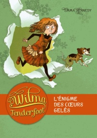 Emma Kennedy - Wilma Tenderfoot Tome 1 : L'énigme des coeurs gelés.
